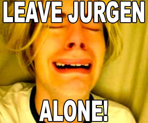 leave jurgen alone