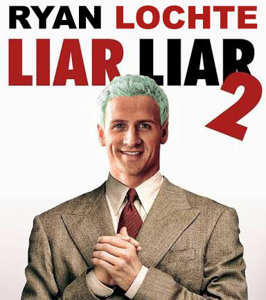 Liar Liar 2, starring Ryan Lochte - coming soon to a theater near you.