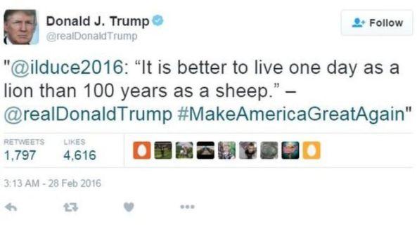 Donald Trump, quoting Fascist Benito Mussolini (credit: BBC)