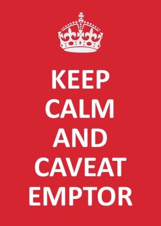 Keep calm and caveat emptor