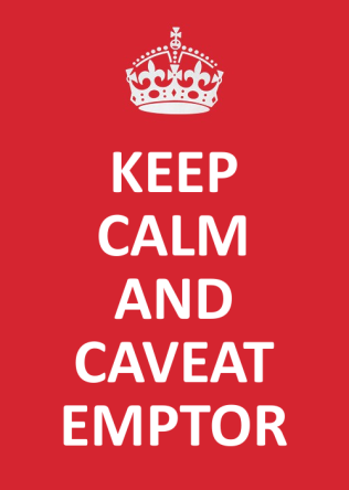 Keep calm and caveat emptor